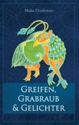"""Cover des Buchs """"Greifen, Grabraub und Gelichter"""""""