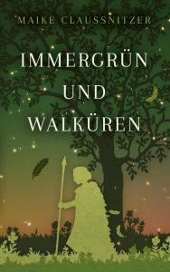 """Cover des Buchs """"Immergrün und Walküren"""""""